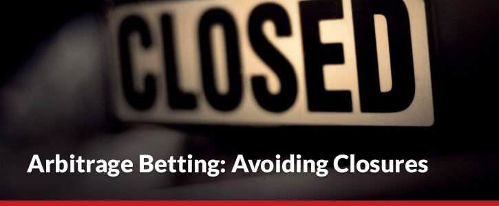 Arbitrage Betting Avoiding Closures Header Image