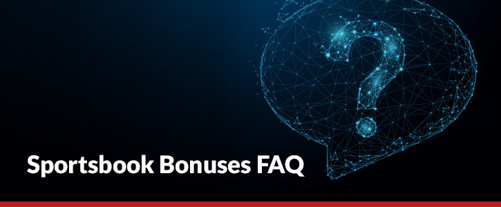 sports betting bonus frequently asked questions