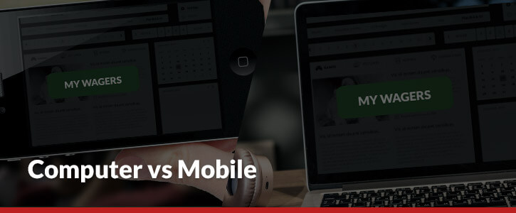 Computer vs Mobile Betting My Wagers Header Image