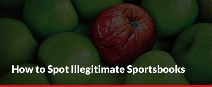 how to spot illegitimate sportsbooks bad apple