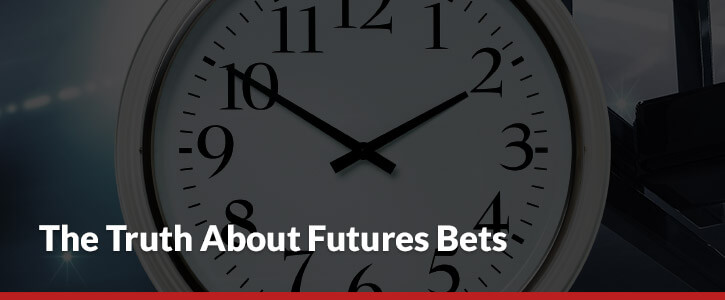 the truth about futures bets clock ticking