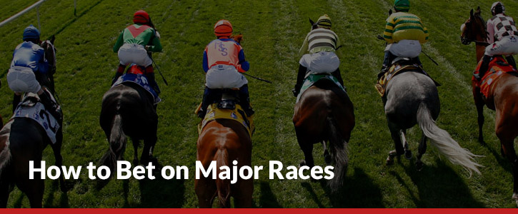 how to bet on major races header image