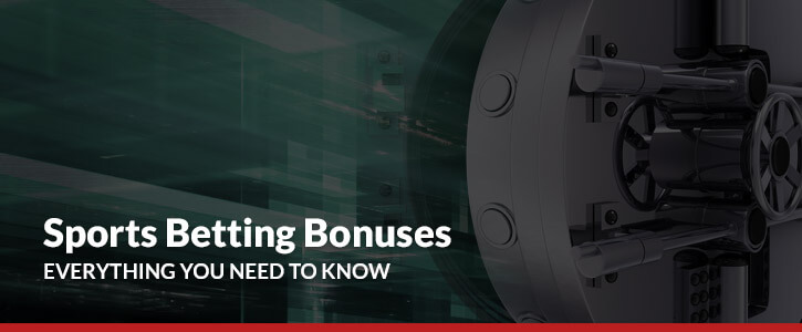 sports betting bonuses everything you need to know