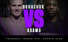Serhii Bohachuk vs Brandon Adams