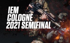 IEM Cologne 2021 Semifinal