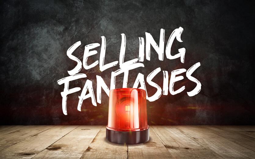selling fantasies warning light