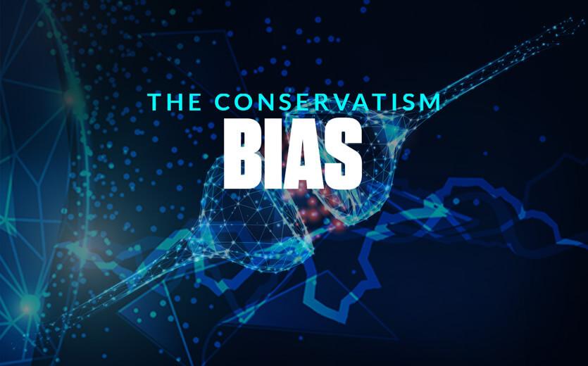 The conservatism bias
