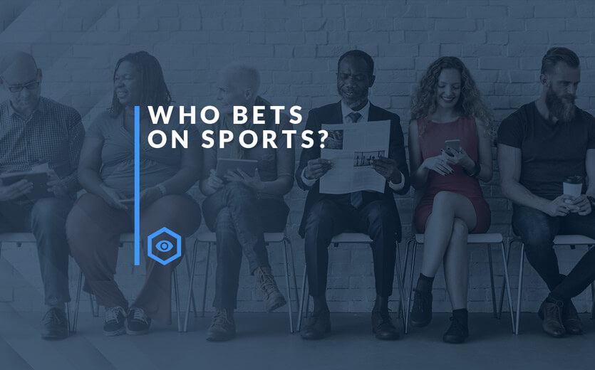 Who Bets on Sports text overlay on group of people